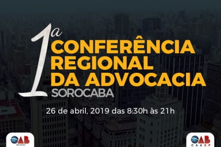 Sorocaba recebe 1ª Conferência Regional da Advocacia no dia 26 de abril